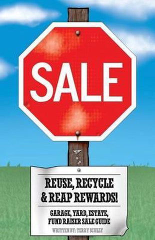 Reuse, Recycle, & Reap Rewards!, Terry Scully