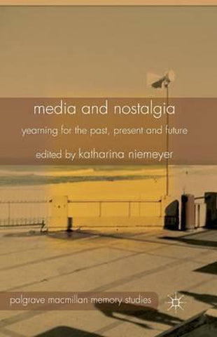 Media and Nostalgia, Katharina Niemeyer