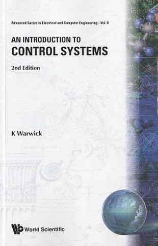 Introduction To Control Systems, An (2nd Edition), Kevin Warwick