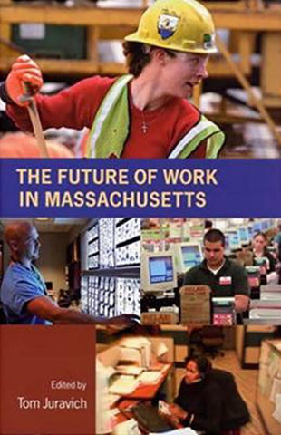 The Future of Work in Massachusetts, University Of Massachusetts Press