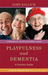 Playfulness and Dementia, John Killick