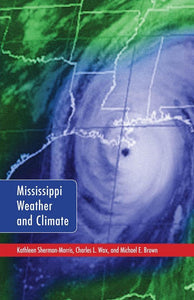Mississippi Weather and Climate, Kathleen Sherman-Morris