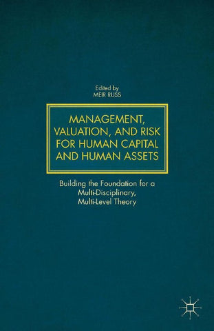 Management, Valuation, and Risk for Human Capital and Human Assets, Palgrave Macmillan
