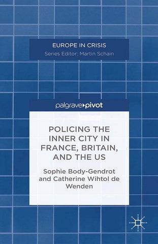 Policing the Inner City in France, Britain, and the US, S. Body-Gendrot