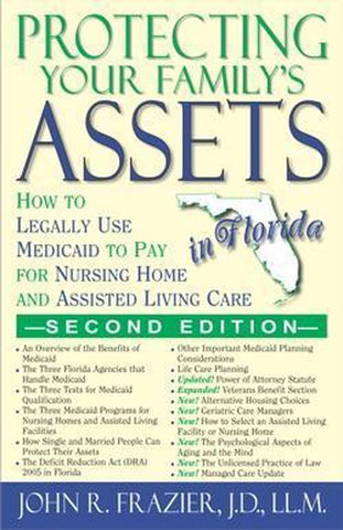 Protecting Your Family's Assets in Florida, John R. Frazier, J.D., Ll.M.