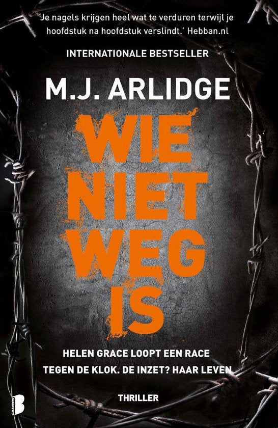 Helen Grace 6 - Wie niet weg is, M.J. Arlidge