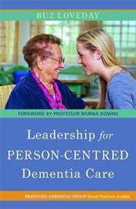 Leadership for Person-Centred Dementia Care, Buz Loveday
