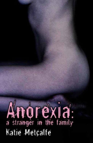 Anorexia, Katie Metcalfe