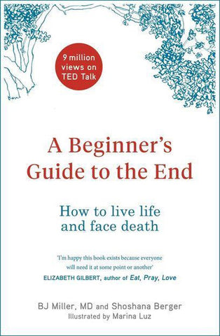 A Beginner's Guide to the End, Dr. Bj Miller