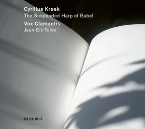 Cyrillus Kreek - The Suspended Harp Of Babel, Vox Clamantis