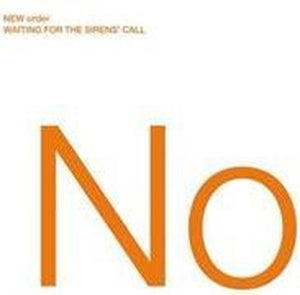 Waiting for the Sirens' Call, New Order