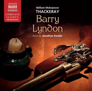 Thackeray: Barry Lyndon, William Makepeace Thackeray