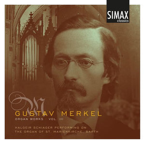 Organ Works Vol.3, Gustav Merkel
