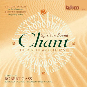 Chant: Spirit In Sound, Robert Gass