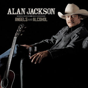 Angels And Alcohol, Alan Jackson