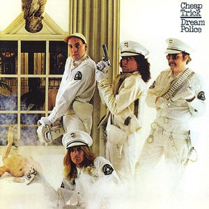 Dream Police, Cheap Trick