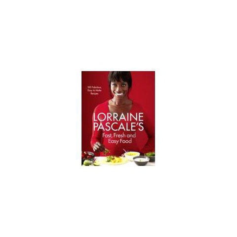 Fast, Fresh and Easy Food, Lorraine Pascale