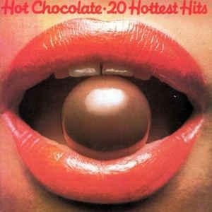 Hot Chocolate - 20 Hottest Hits ORIGINAL VERSIONS!!, Hot Chocolate
