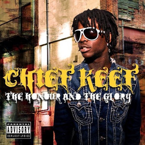 Honour And The Glory, Chief Keef