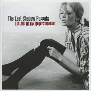 Age Of The Understatement, Last Shadow Puppets