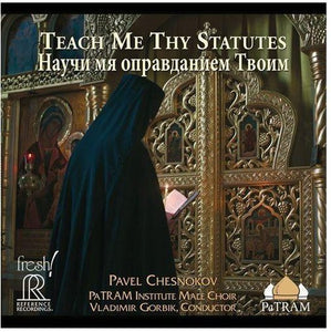 Pavel Chesnokov: Teach My Thy Statutes, Vladimir Gorbik (Cond.) Patram Institute Choir