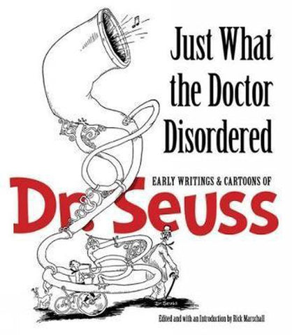 Just What the Doctor Disordered, Seuss