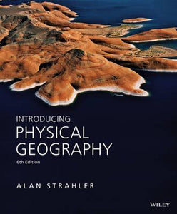 Introducing Physical Geography 6E, Alan H. Strahler