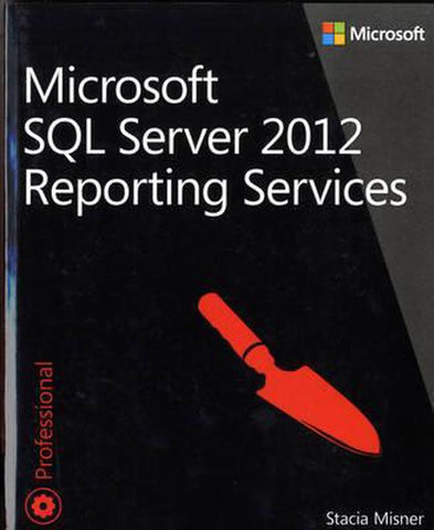 Microsoft SQL Server 2012 Reporting Services, Stacia Misner