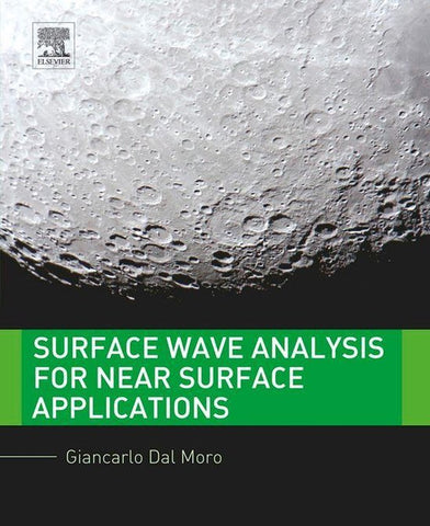 Surface Wave Analysis for Near Surface Applications, Giancarlo Dal Moro