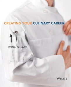 Creating Your Culinary Career, The Culinary Institute Of America (Cia)