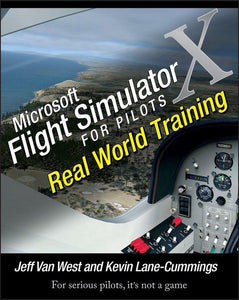 Microsoft Flight Simulator X For Pilots, Jeff Van West