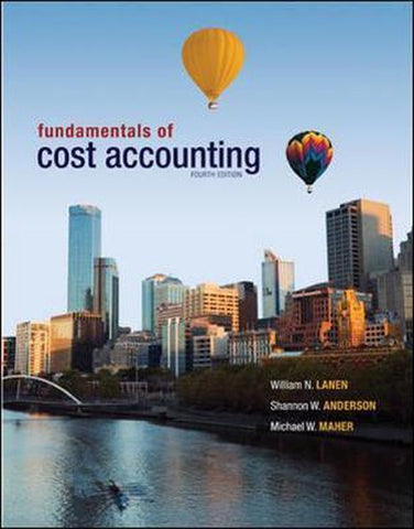 Fundamentals of Cost Accounting, William Lanen