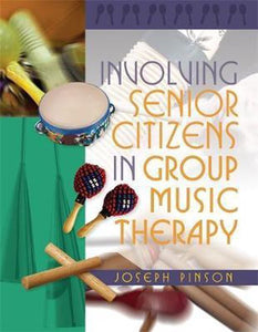 Involving Senior Citizens in Group Music Therapy, Joseph Pinson