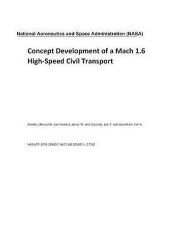 Concept Development of a Mach 1.6 High-Speed Civil Transport, National Aeronautics And Space Adm Nasa