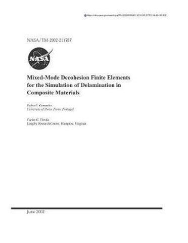 Mixed-Mode Decohesion Finite Elements for the Simulation of Delamination in Composite Materials, National Aeronautics And Space Adm Nasa
