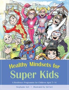 Healthy Mindsets for Super Kids, Stephanie Azri