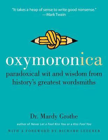 Oxymoronica, Dr Mardy Grothe