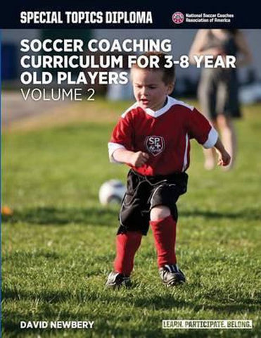 Soccer Coaching Curriculum for 3-8 Year Old Players - Volume 2, David M Newbery