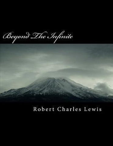 Beyond the Infinite, Robert Charles Lewis