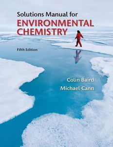 Student Solutions Manual for Environmental Chemistry, Michael Cann