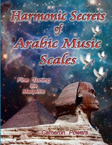 Harmonic Secrets of Arabic Music Scales, Cameron Powers