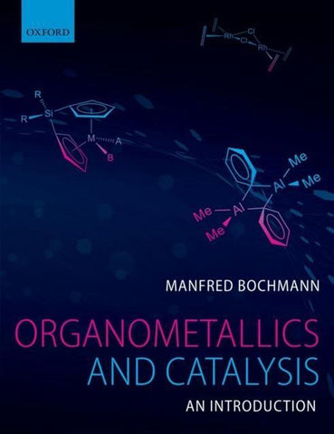 Organometallics and Catalysis, Manfred Bochmann