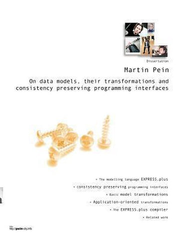 On data models, their transformations and consistency preserving programming interfaces, Martin Pein