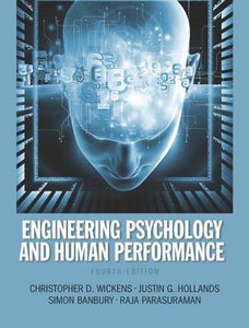 Engineering Psychology and Human Performance, Christopher D. Wickens