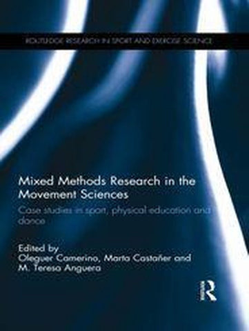 Mixed Methods Research in the Movement Sciences, Oleguer Camerino