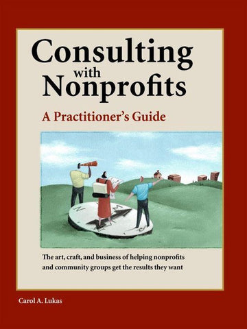 Consulting With Nonprofits, Carol A. Lukas