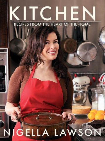 Kitchen: Recipes from the Heart of the Home, Nigella Lawson