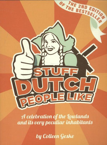 Stuff Dutch People Like (2nd Ed), Colleen Geske