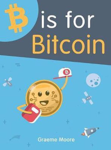 B is for Bitcoin, Graeme Moore