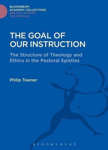 The Goal of Our Instruction, Philip H. Towner